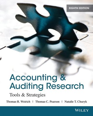 Accounting & Auditing Research: Tools & Strategies Thomas R. Weirich