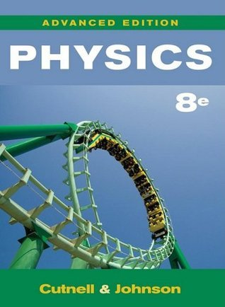 Physics, Advanced Edition  by  John D. Cutnell