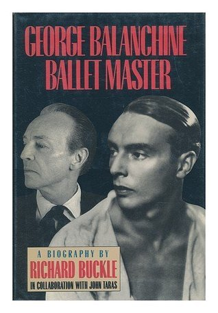 George Balanchine: Ballet Master  by  Richard Buckle