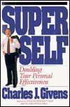 Superself: Doubling Your Personal Effectiveness Charles J. Givens