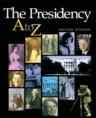 The Presidency A-Z (American Government Series)  by  Michael Nelson