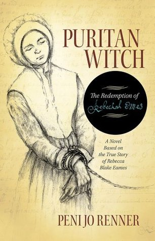 Puritan Witch:The Redemption of Rebecca Eames Peni Jo Renner