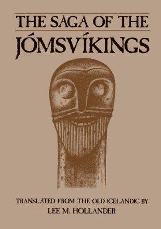 Saga of the Jomsvikings  by  Lee M. Hollander