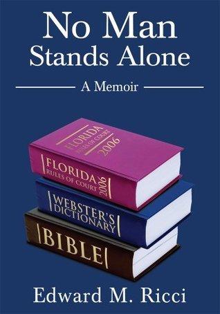No Man Stands Alone: A Memoir Edward Ricci