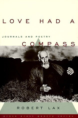 Love Had a Compass: Journals and Poetry  by  Robert Lax