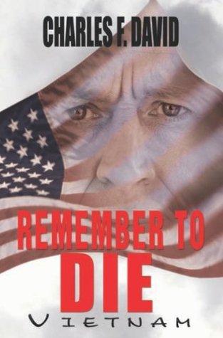 Remember To Die  by  Charles F. David