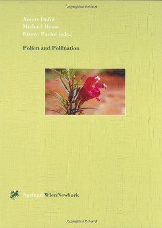Pollen and Pollination (Plant Systematics and Evolution, Volume 222, Numbers 1-4, 2000)  by  Amots Dafni