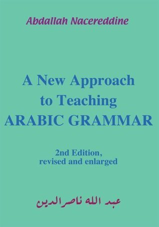 A New Approach to Teaching Arabic Grammar Abd Allah Nasir al-Din