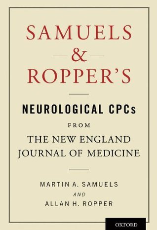 Samuels and Roppers Neurological CPCs from the New England Journal of Medicine  by  Martin A. Samuels