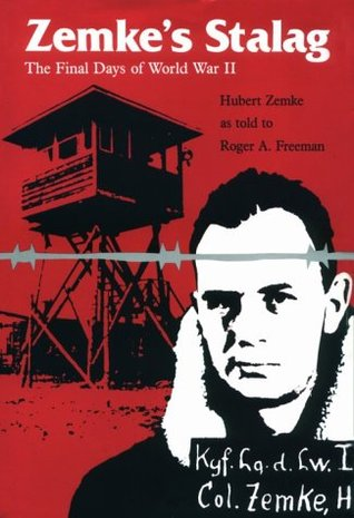 Zemkes Stalag: The Final Days of World War II  by  Hubert Zemke