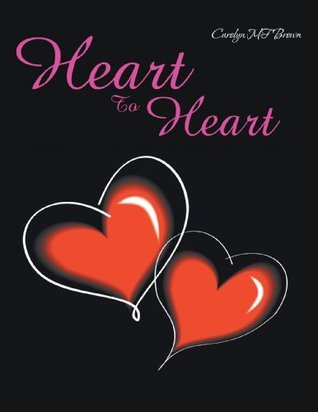 Heart To Heart  by  Carolyn Mf Brown