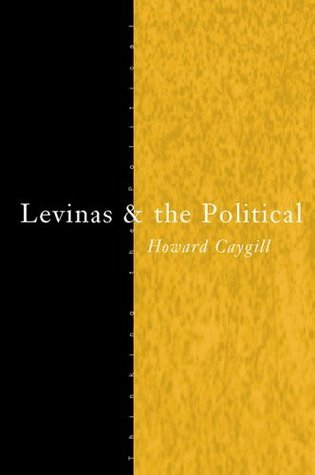 Levinas and the Political Howard Caygill