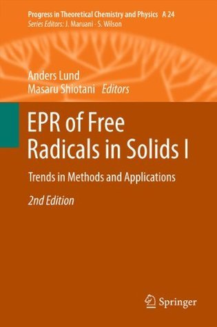EPR of Free Radicals in Solids I: Trends in Methods and Applications: 24  by  Anders Lund