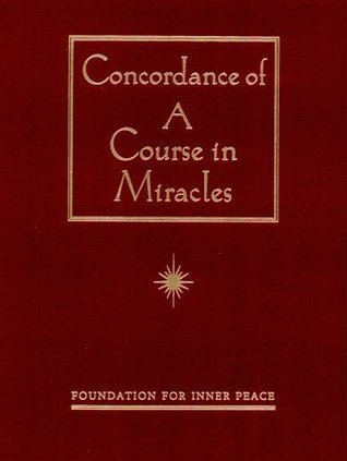 Concordance of A Course in Miracles  by  Foundation for Inner Peace