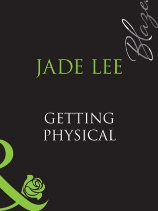 Getting Physical  by  Jade Lee