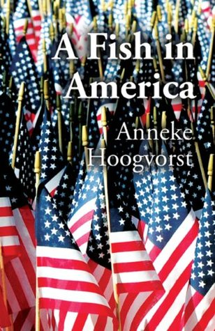 A Fish in America  by  Anneke Hoogvorst