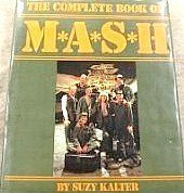 Complete Book of M*A*S*H  by  Suzy Kalter