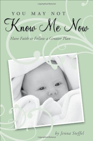 You May Not Know Me Now  by  Jenna Steffel