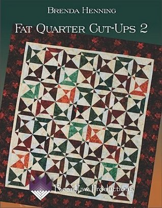 Fat Quarter Cut-Ups 2 Brenda Henning
