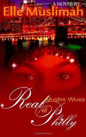 Real Muslim Wives of Philly (Volume 1) Elle Muslimah