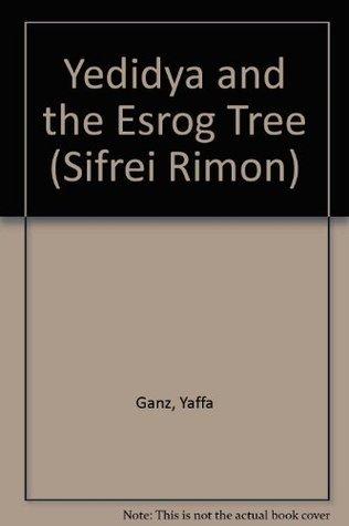 Yedidya and the Esrog Tree Yaffa Ganz