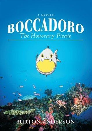 BOCCADORO: The Honorary Pirate Burton Anderson