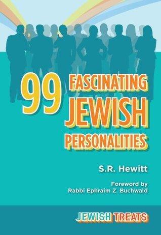 Jewish Treats: 99 Fascinating Jewish Personalities  by  S.R. Hewitt