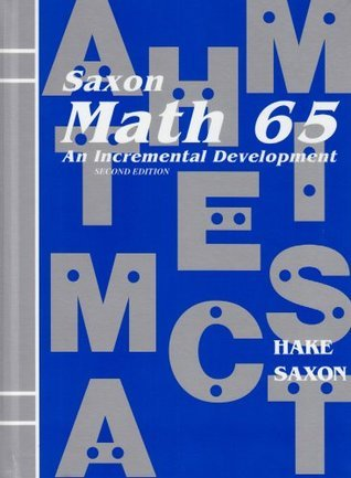 Saxon Math 65  by  Stephen Hake