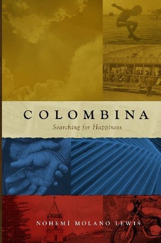 Colombina: Searching for Happiness Nohemí Molano Lewis