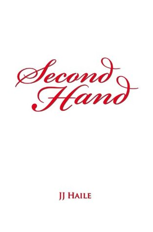 Second Hand  by  JJ Haile