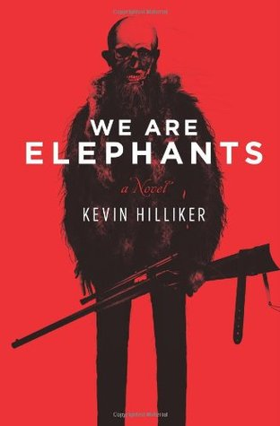 We Are Elephants Kevin Hilliker