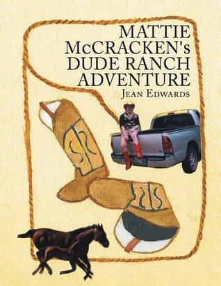 MATTIE McCRACKENS DUDE RANCH ADVENTURE  by  Jean Edwards