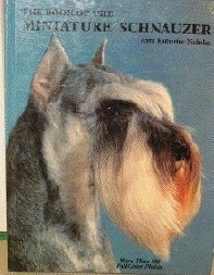 Book of the Miniature Schnauzer  by  Anna Katherine Nicholas