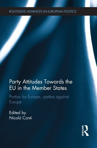 Party Attitudes Towards the EU in the Member States: Parties for Europe, Parties against Europe Nicolxf2 Conti