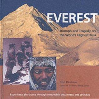 Everest: Triumph and Tragedy on the Worlds Highest Peak Matt Dickinson