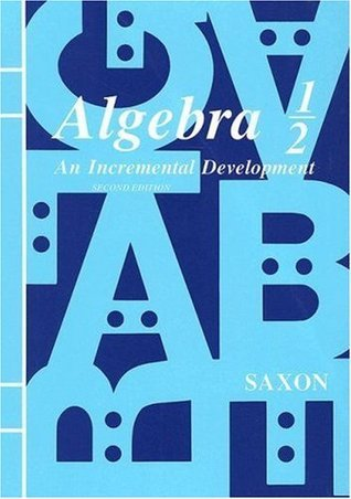 Algebra 1/2: An Incremental Development, Second Edition Saxon Publishers