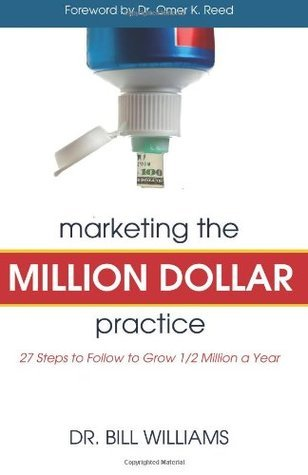 Marketing The Million Dollar Practice  by  Bill Williams