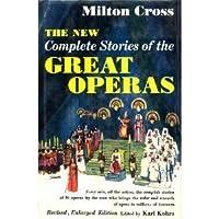 O Livro de Ouro da Ópera: As Obras Primas do Teatro Lírico Explicadas e Ilustradas Milton Cross