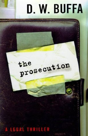 The Prosecution: A Legal Thriller  by  D.W. Buffa
