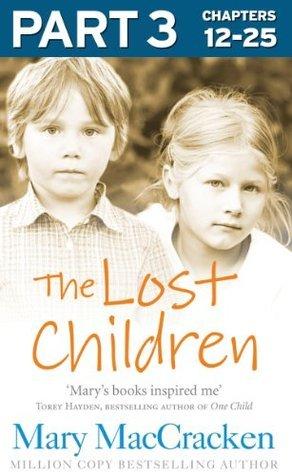 The Lost Children: Part 3 of 3 Mary MacCracken