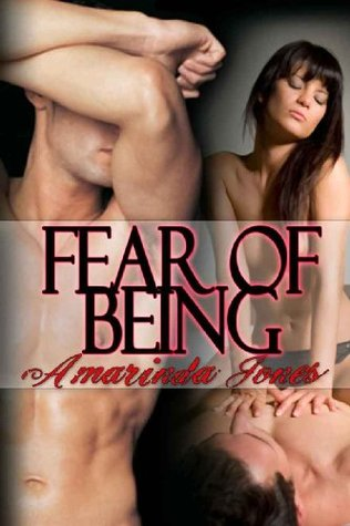 Fear of Being  by  Amarinda Jones