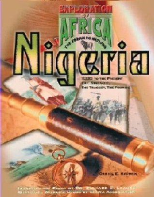 Nigeria: 1880 To the Present : The Struggle, the Tragedy, the Promise  by  Daniel E. Harmon