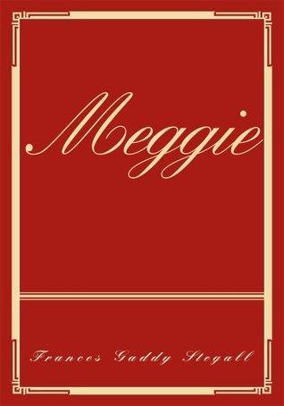 Meggie  by  Frances Stegall