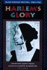 Harlems Glory: Black Women Writing, 1900-1950 Ruth E. Randolph