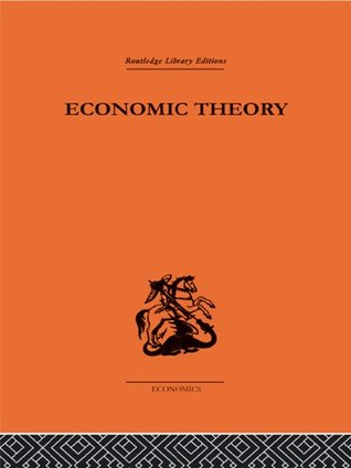 Economic Theory (Routledge Library Editions-Economics, 19) G.B. Richardson