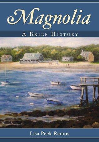 Magnolia: A Brief History Lisa Peek Ramos
