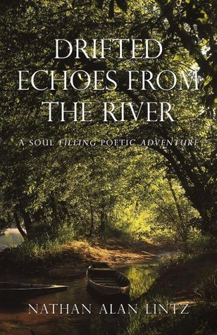 Drifted Echoes From The River Nathan Alan Lintz