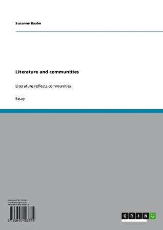Literature and communities: Literature reflects communities  by  Susanne Baake