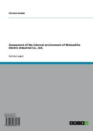 Assessment of the internal environment of Matsushita Electric Industrial Co., Ltd. Christian Rodiek