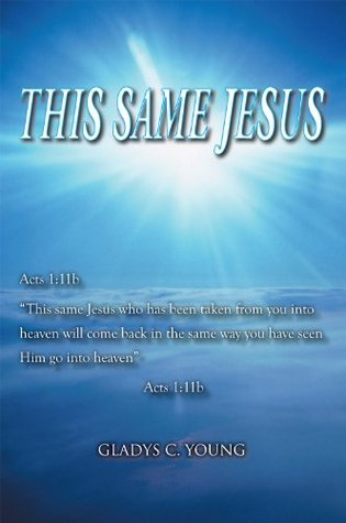 This Same Jesus  by  Gladys C. Young